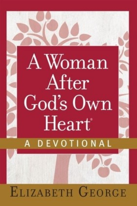 Woman After God's Own Heart--A Devotional