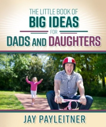 Little Book of Big Ideas for Dads and Daughters