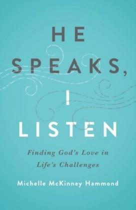He Speaks, I Listen
