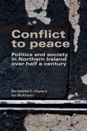 Conflict to Peace: Politics and Society in Northern Ireland Over Half a Century