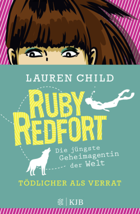 Ruby Redfort - Tödlicher als Verrat