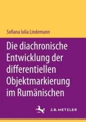 Die diachronische Entwicklung der differentiellen Objektmarkierung im Rumänischen