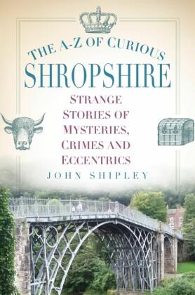A-Z of Curious Shropshire