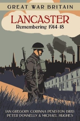 Great War Britain Lancaster: Remembering 1914-18