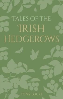 Tales of the Irish Hedgerows