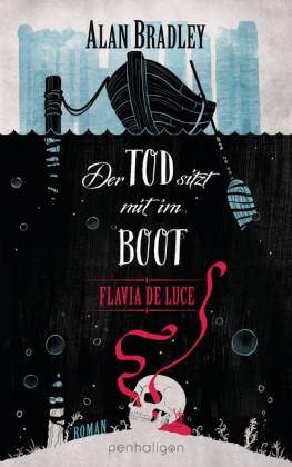Flavia de Luce 9 - Der Tod sitzt mit im Boot