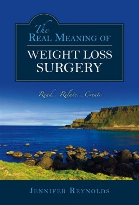 The Real Meaning of Weight Loss Surgery
