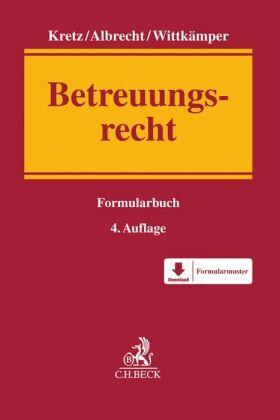 Formularbuch Betreuungsrecht Andreas Albrechtjutta Kretzulrich