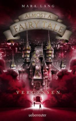 Almost a Fairy Tale - Vergessen