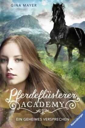 Pferdeflüsterer-Academy, Band 2: Ein geheimes Versprechen