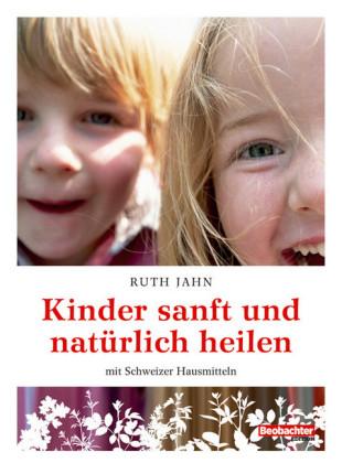 Kinder sanft und natürlich heilen