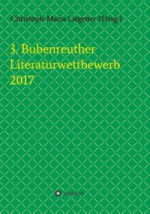 3. Bubenreuther Literaturwettbewerb 2017