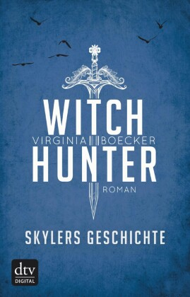 Witch Hunter - Skylers Geschichte