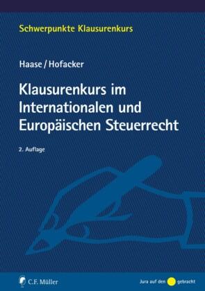 Klausurenkurs im Internationalen und Europäischen Steuerrecht