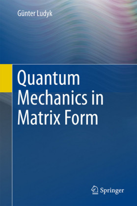 Quantum Mechanics in Matrix Form