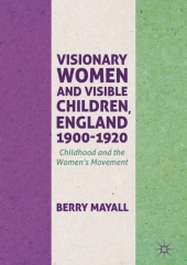 Visionary Women and Visible Children, England 1900-1920