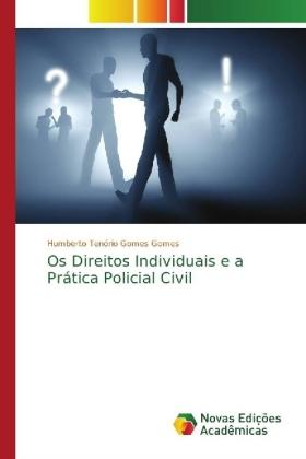 Os Direitos Individuais e a Prática Policial Civil