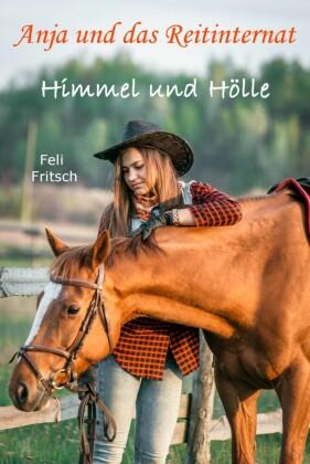 Anja und das Reitinternat - Himmel und Hölle