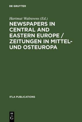 Newspapers in Central and Eastern Europe / Zeitungen in Mittel- und Osteuropa