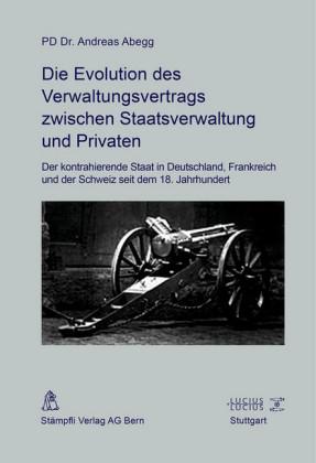 Die Evolution des Verwaltungsvertrags zwischen Staatsverwaltung und Privaten