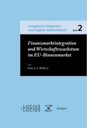 Finanzmarktintegration und Wirtschaftswachstum im EU-Binnenmarkt