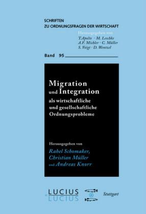 Migration und Integration als wirtschaftliche und gesellschaftliche Ordnungsprobleme