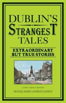 Dublin's Strangest Tales