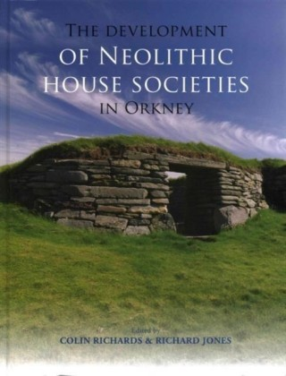 Development of Neolithic House Societies in Orkney