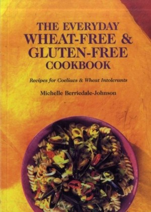 Everyday Wheat-Free and Gluten-Free Cookbook