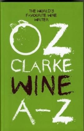 Oz Clarke Wine A-Z