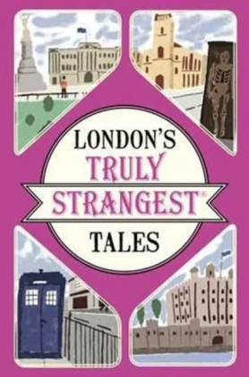 London's Truly Strangest Tales