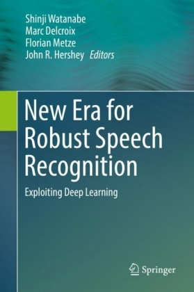 New Era for Robust Speech Recognition