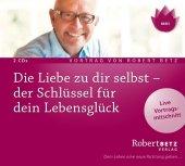 Die Liebe zu dir selbst - der Schlüssel für dein Lebensglück, 2 Audio-CDs Cover
