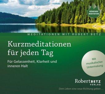 Kurzmeditation für jeden Tag, 1 Audio-CD
