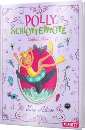 Polly Schlottermotz: Walfisch Ahoi!