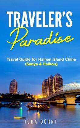 Traveler's Paradise - Hainan Island