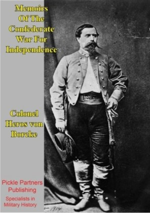 Memoirs Of The Confederate War For Independence [Illustrated Edition]