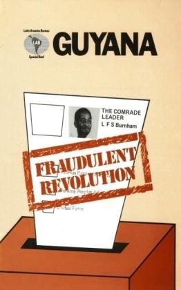 Guyana: Fraudulent Revolution