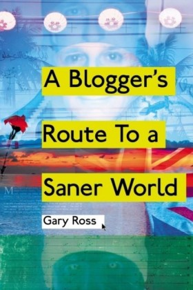 Blogger's Route To A Saner World