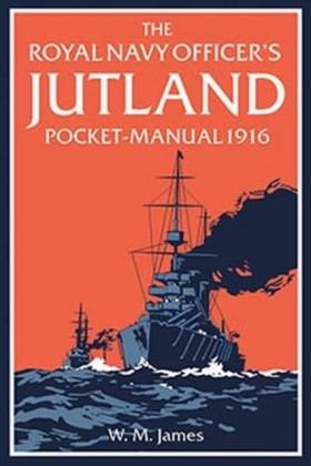 Royal Navy Officer's Jutland Pocket-Manual 1916