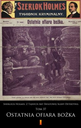 Sherlock Holmes. Z Tajnych Akt Swiatowej Slawy Detektywa