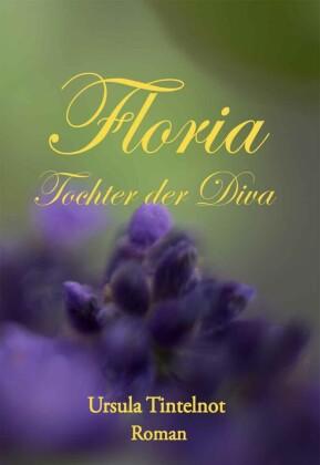 Floria Tochter der Diva