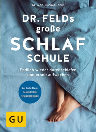 Dr Felds Große Schlafschule Michael Feld 9783833861413 Bücher