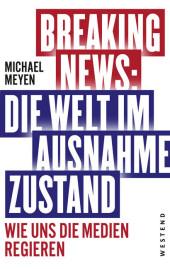 Breaking News - Die Welt im Ausnahmezustand