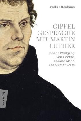 Gipfelgespräche mit Martin Luther
