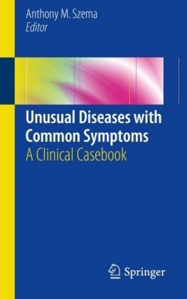 Unusual Diseases with Common Symptoms
