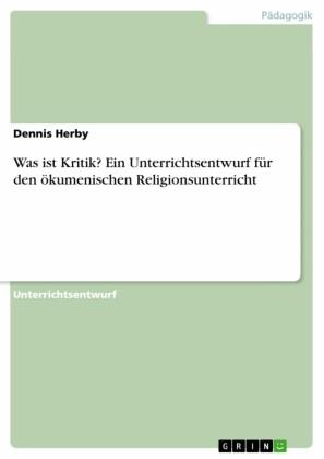 Was ist Kritik? Ein Unterrichtsentwurf für den ökumenischen Religionsunterricht