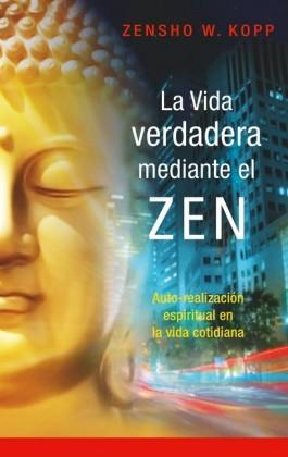 La vida verdadera mediante el ZEN