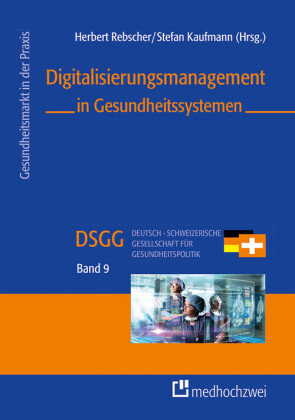Digitalisierungsmanagement in Gesundheitssystemen