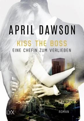 Kiss the Boss - Eine Chefin zum Verlieben